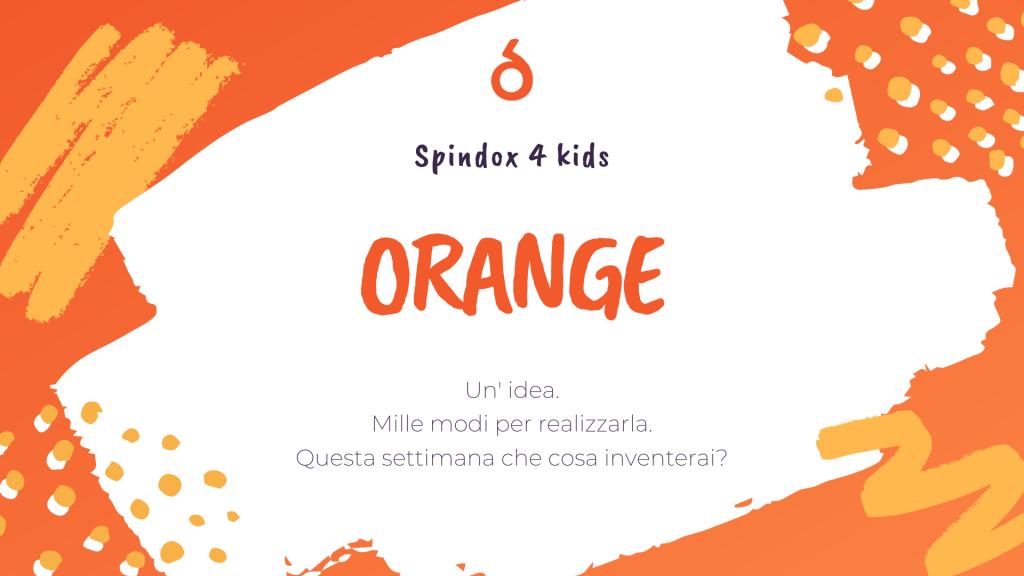 Orange è il tema della prima settimana di Spindox 4 Kids, il progetto per chi fa smart working con i figli a casa
